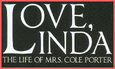 Love, Linda (The Life of Mrs. Cole Porter)