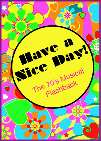 Have a Nice Day!--The 70s Musical Flashback